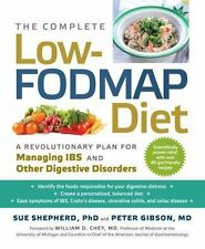 The Complete Low-FODMAP Diet : A Revolutionary Plan for Managing IBS and Other D