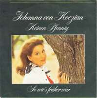 """Johanna Von Koczian - Keinen Pfennig / So Wie's Früher W 7"""" Vinyl Schallpla 9804"""