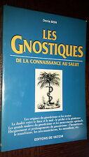 LES GNOSTIQUES - De la connaissance au salut - Denis Bon 1997