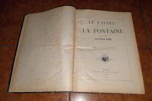LE FAVOLE DI LA FONTAINE ILLUSTRATE DA GUSTAVO DORÉ DORE' DORÈ ED. SONZOGNO 1889