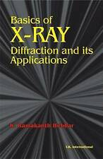 Basics of X-Ray Diffraction and its Applications by K. Ramakanth Hebbar