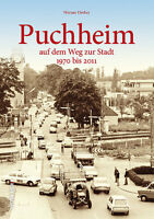 Puchheim 1970 - 2011 Bayern Stadt Geschichte Bildband Bilder Fotos Buch Book AK