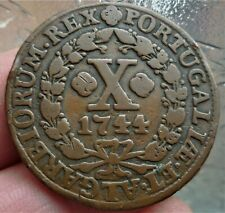 1744 PORTUGAL X REIS, LOVELY (C 275 YEAR OLD COIN)