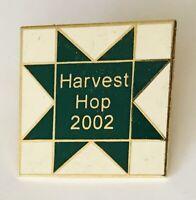 Harvest Hop 2002 Pin Badge Rare Farmers Vintage Souvenir (N1)