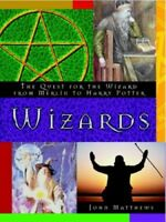 Wizards: The Quest for the Wizard from Merlin to Harry Potter, Very Good Books