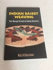 Indian Basket Weaving by Navajo School of Indian Basketry Staff