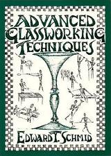 Advanced Glassworking Techniques by Edward T. Schmid / glassblowing
