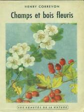 CHAMPS ET BOIS FLEURIS  CORREVON HENRY DELACHAUX & NIESTLE 1950