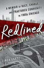 Redlined : A Memoir of Race, Change, and Fractured Community in 1960s Chicago by