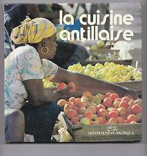 La cuisine antillaise  Par André Nègre et Michel Folco - Antilles