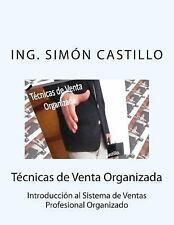Tecnicas de Ventas Organizada : Introduccion Al Sistema de Ventas Profesional...