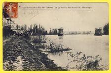 cpa Vue Rare St PIERRE du VAUVRAY (Eure) reste du PONT ÉCROULÉ le 7 Février 1913