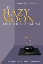 The Hazy Moon of Enlightenment: Part of the On Zen Practice collection