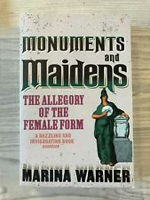 Monuments and Maidens: The Allegory of the Female Form Marina Warner P/B 1996