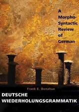 Deutsche Wiederholungsgrammatik : A Morpho-Syntactic Review of German, Paperb...