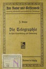 Die Telegraphie in ihrer Entwicklung und Bedeutung von J. Bruns (1907)