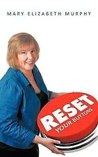 Reset Your Buttons by Mary Elizabeth Murphy (2009, Paperback)