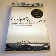 William Cooper's Town : Power and Persuasion on the Frontier of the Early Americ