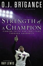 Strength of a Champion: Finding Faith and Fortitude Through Adversity by O.J. Br