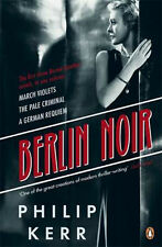The Berlin Noir: March Violets Pale Criminal, A German Requiem   Philip Kerr