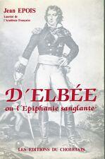 C1 VENDEE MILITAIRE Epois D ELBEE 1752 1794 Epiphanie Sanglante CHOUAN