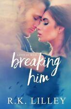 Breaking Him (Dante & Scarlett) (Volume 1), Lilley, R. K., Good Book
