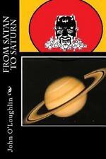 From Satan to Saturn by John O'Loughlin (2014, Paperback)