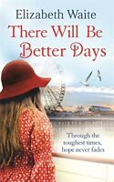 There Will Be Better Days By Elizabeth Waite