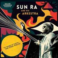 SUN RA & HIS ARKESTRA TO THOSE OF EARTH... AND OTHER WORLDS NEW VINYL
