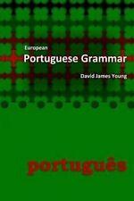 European Portuguese Grammar by Young, David James -Paperback