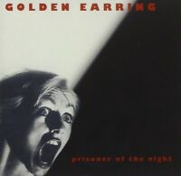 GOLDEN EARRING - PRISONER OF THE NIGHT  CD NEU