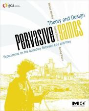 Pervasive Games: Theory and Design Morgan Kaufmann Game Design Books