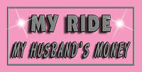 My Ride My Husbands Money Decal Bumper Sticker Personalize Any Text Or Colors