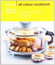 200 Halogen Oven Recipes: Hamlyn All Colour Cookbook (Hamlyn All Colour Cooker,