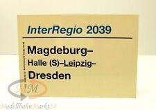 """DB Zuglaufschild InterRegio 2039 """"Magdeburg - Dresden"""" Maße: 30 x 21 cm"""