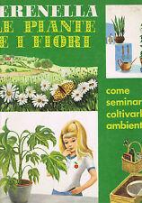 SERENELLA LE PIANTE E I FIORI_come seminarli, coltivarli, ambientarli_ED.PICCOLI