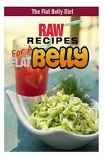 The Flat Belly Diet: Raw Recipes for a Flat Belly by Mary Atkins (2015,...