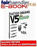 TATTOO DREAMS V5 Symbole Tribals Vorlagen Tattoos EBOOK TÄTOWIERUNGEN E-LIZENZ