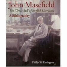 John Masefield : The 'Great Auk' of English Literature, a Bibliography by Philip