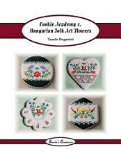 Cookie Academy 4. - Hungarian Folk Art Flowers by Dugantsi, Tunde -Paperback