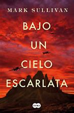 Bajo Un Cielo Escarlata / Beneath a Scarlet Sky by Mark Sullivan 9781644730010