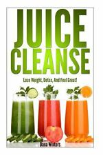 Juice Cleanse : Lose Weight, Detox, And Feel Great With Over 50 Recipes!, Winter