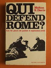 Qui défend Rome ?, les 45 jours 25 Juillet, 8 Septembre 1943-Melton S. Davis