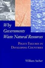 Why Governments Waste Natural Resources: Policy Failures in Developing Countrie