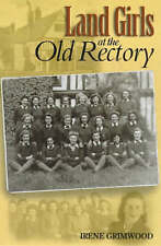 Land Girls at the Old Rectory, Irene Grimwood, Very Good Book