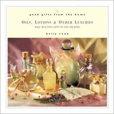 Good Gifts from the Home: Oils, Lotions, and Other