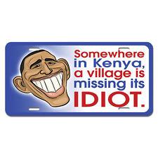 Somewhere in Kenya Village Missing Idiot - President Obama Funny License Plate