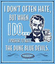 North Carolina Tar Heels Fans. I Prefer to Hate (Anti-Duke) Metal Sign