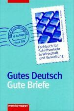 Gutes Deutsch, Gute Briefe. Fachbuch für Schriftverkehr in Wirtschaft und Verwal
