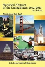 Statistical Abstract of the United States 2012-2013: The National Data Book (Sta